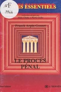 Franck Arpin-Gonnet - Le procès pénal.