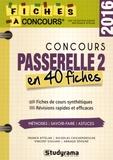 Franck Attelan et Nicholas Chicheportiche - Concours Passerelle 2 - 40 fiches méthodes, savoir-faire et astuces.