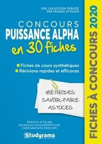 Franck Attelan et Chrysanthos Procopi - Concours Puissance Alpha post-bac - 30 fiches méthodes, savoir-faire et astuces.