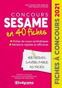 Franck Attelan et Nicholas Chicheportiche - Concours sésame en 40 fiches - Testées et approuvées par des milliers de candidats.