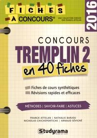 Franck Attelan et Nathalie Barjou - Concours Tremplin 2 - 40 fiches méthodes, savoir-faire et astuces.
