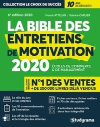 Franck Attelan et Fabrice Carlier - La bible des entretiens de motivation et de personnalité - Concours d'entrée des écoles de commerce et de management.
