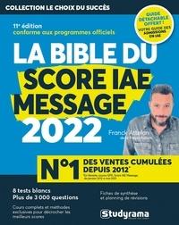 Franck Attelan - La bible du score IAE message - Avec 1 guide offert.