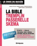 Franck Attelan et Fabrice Carlier - La bible Tremplin Passerelle Skema - Réussir les concours d'entrée des grandes écoles accessibles à Bac +2, Bac +3 et plus.