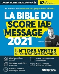 Franck Attelan - Le bible du score IAE message - Avec 1 guide offert.