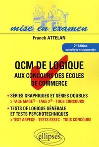 Franck Attelan - QCM de logique aux concours des écoles de commerce.