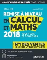 Franck Attelan et François Drogoul - Remise à niveau en calcul - Cours, applications fondamentales et perfectionnement.