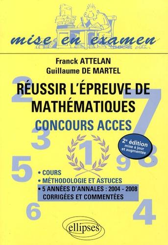 Franck Attelan et Guillaume de Martel - Réussir l'épreuve de mathématiques - Concours ACCES.