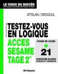 Franck Attelan et François Drogoul - Testez-vous en logique ACCES SESAME TAGE 2.