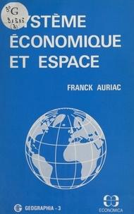Franck Auriac - Système économique et espace : Le Vignoble languedocien.
