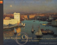 Franck Baille et Magali Raynaud - Jean-Baptiste Olive - Prisme de lumière.