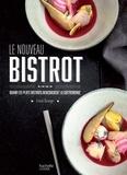 Franck Baranger et Edouard Bobin - Le nouveau bistrot - Quand les plats bistrot rencontrent la gastronomie.