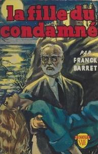 Franck Barret - La fille du condamné.