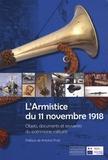 Franck Beaupérin - L'Armistice du 11 Novembre 1918 - Objets, documents et souvenirs du patrimoine militaire.