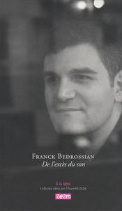Franck Bedrossian - De l'excès du son - Edition bilingue français-anglais.