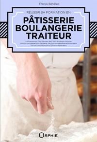 Franck Béhérec - Réussir sa formation en pâtisserie, boulangerie, traiteur.