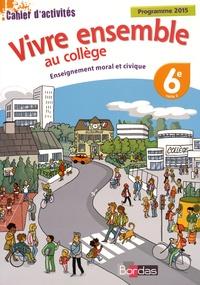 Vivre ensemble au collège Enseignement moral et civique 6e - Franck Bélis pdf epub