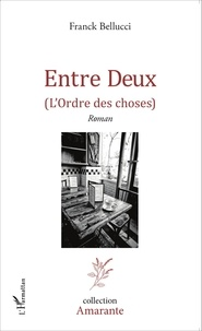 Franck Bellucci - Entre Deux - (L'ordre des choses).
