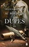 Franck Belvaux - Au Royaume des Dupes.