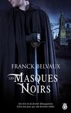 Franck Belvaux - Les masques noirs.