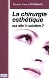 Franck Benhamou - La chirurgie esthétique est-elle la solution ?.