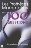 Franck Benhamou - Les prothèses mammaires en 100 questions.