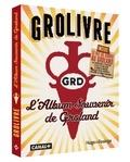 Franck Benoist et Christian Borde - Grolivre - L'album souvenir de Groland.