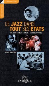 Franck Bergerot - Le Jazz dans tous ses états - Histoire, styles, foyers, grandes figures.