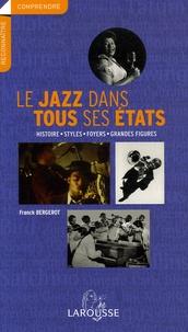 Franck Bergerot - Le jazz dans tous ses états - Histoire - Styles - Foyers - Grandes figures.