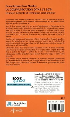 La communication dans le soin. Hypnose médicale et techniques relationnelles 2e édition