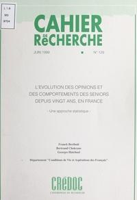 Franck Berthuit et Bertrand Chokrane - L'évolution des opinions et des comportements des seniors, depuis vingt ans, en France - Une approche statistique.
