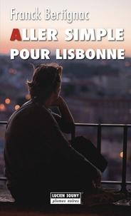 Franck Bertignac - Aller simple pour lisbonne.