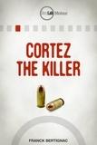 Franck Bertignac - Cortez the Killer.