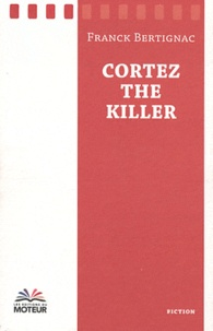 Franck Bertignac - Cortez the killer.
