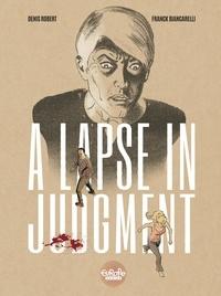 Franck Biancarelli et Denis Robert - A Lapse in Judgment.