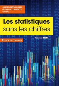Franck Bien et Ilyess El Karouni - Statistique sans les chiffres.