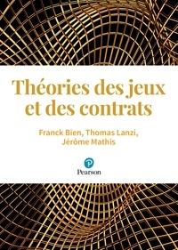 Franck Bien et Thomas Lanzi - Théories des jeux et des contrats.