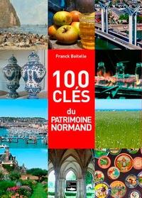 Franck Boitelle - 100 clés du patrimoine normand.