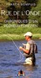 Franck Bompuis - Rue de l'onde - Chroniques d'un pêcheur forézien.