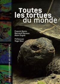 Franck Bonin et Bernard Devaux - Toutes les tortues du monde.