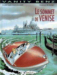 Franck Bonnet et Didier Van Cauwelaert - Vanity Benz Tome 3 : Le sommet de Venise.