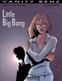 Franck Bonnet et Didier Van Cauwelaert - Vanity Benz Tome 4 : Little big bang.