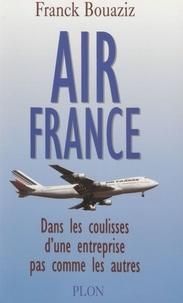 Franck Bouaziz - Air France - Dans les coulisses d'une entreprise pas comme les autres.