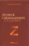 Franck Bourdeau - Stupeur & management - Le Z-Leadership.