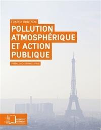 Franck Boutaric - Pollution atmosphérique et action publique.