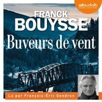 Franck Bouysse et François-Eric Gendron - Buveurs de vent.