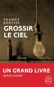 Franck Bouysse - Grossir le ciel - Sélection Prix SNCF du Polar 2017.