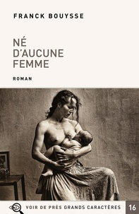 Franck Bouysse - Né d'aucune femme.