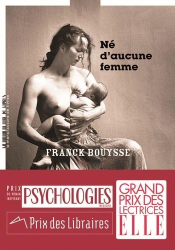 Né d'aucune femme - Franck Bouysse - Format PDF - 9782358872904 - 13,99 €
