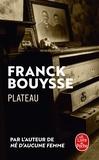 Franck Bouysse - Plateau.